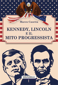 Kennedy, Lincoln e il mito progressista