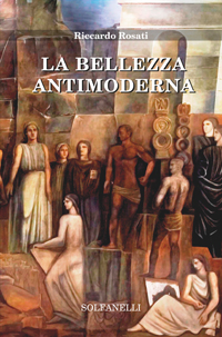 La bellezza antimoderna