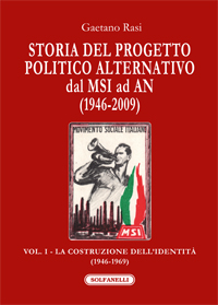 Storia del progetto politico alternativo, dal MSI ad AN (1946-2009). Vol. I